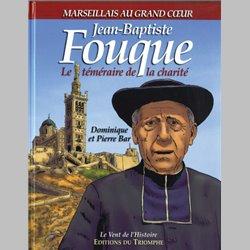 Jean Baptiste Fouque Le téméraire de la charité