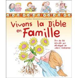 Vivons la Bible en famille. Plus de 100 activités pour développer les valeurs chrétiennes.