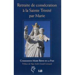 Retraite de consécration à la Sainte Trinité par Marie.