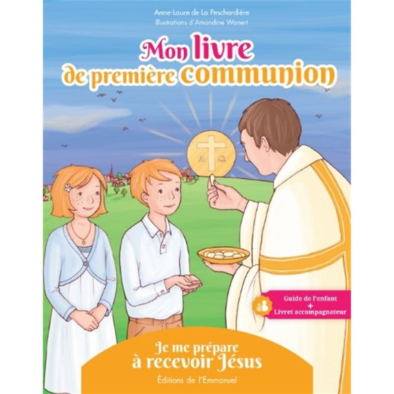 Mon livre de première communion : Avec Jésus pour la Vie