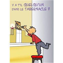 Y'a-t-il quelqu'un dans le tabernacle ?