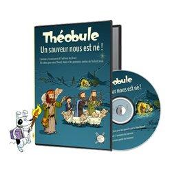 Un sauveur nous est né! - DVD Théobule L'annonce, la naissance et l'enfance de Jésus