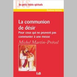 La communion de désir - Pour ceux qui ne peuvent pas communier à une messe